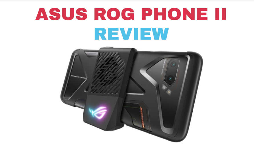 ASUS ROG PHONE 2 BUY WITH FULL REVIEWS & GUIDE
